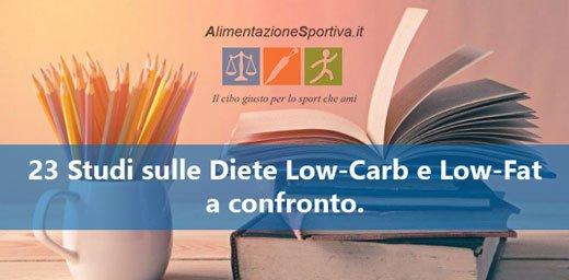 23 Studi sulle Diete Low-Carb e Low-Fat