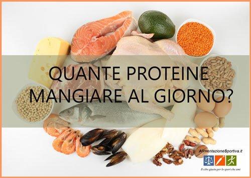 Quante proteine mangiare al giorno?