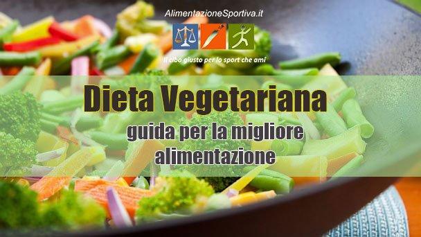 Dieta Vegetariana: Come Avere La Migliore Alimentazione