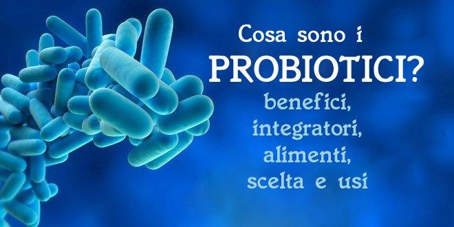 Probiotici: Cosa Sono e Come Agiscono?